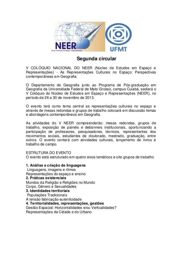 Segunda circularV COLÓQUIO NACIONAL DO NEER (Núcleo de Estudos em Espaço eRepresentações) - As Representações Culturais no...