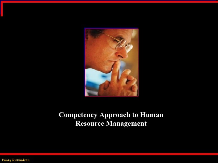 Competency Approach to Human Resource Management Vinay Ravindran