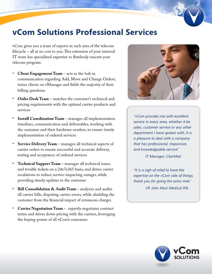 vCom Solutions Professional ServicesvCom gives you a team of experts in each area of the telecomlifecycle – all at no cost...