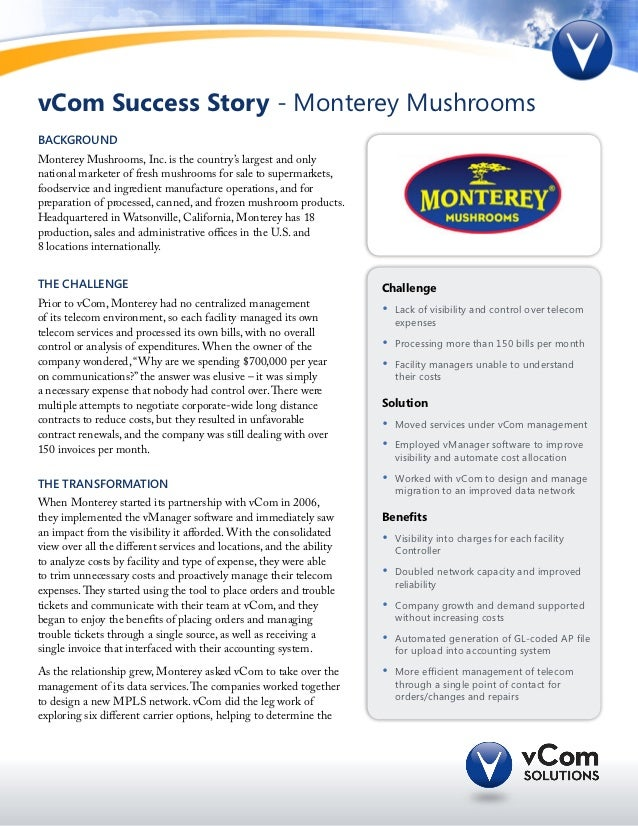 vCom Success Story - Monterey MushroomsBackgroundMonterey Mushrooms, Inc. is the country's largest and onlynational market...