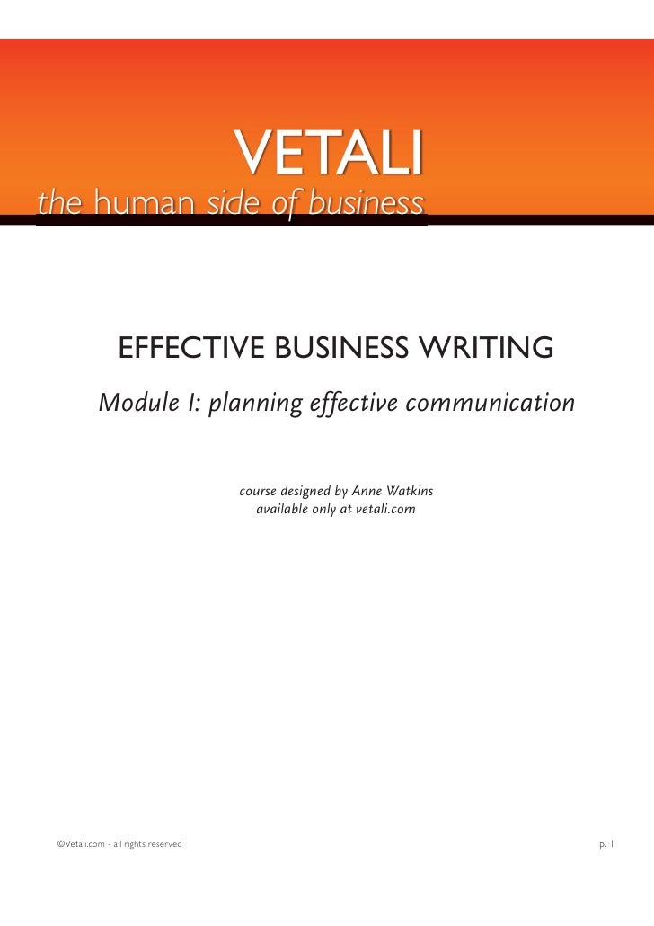VETALI the human side of business                   EFFECTIVE BUSINESS WRITING            Module I: planning effective com...