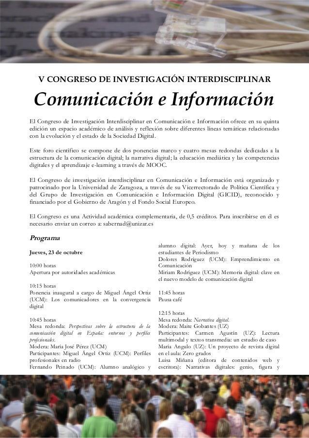 V CONGRESO DE INVESTIGACIÓN INTERDISCIPLINAR  Comunicación e Información  El Congreso de Investigación Interdisciplinar en...