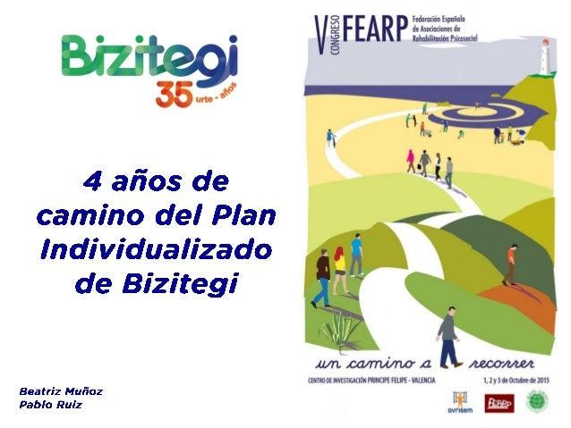 V congreso FEARP – Valencia, 2015 1. Contexto: Asociación Bizitegi 2. Motivación 2. Contenido: diagnóstico social GV 3. Fo...