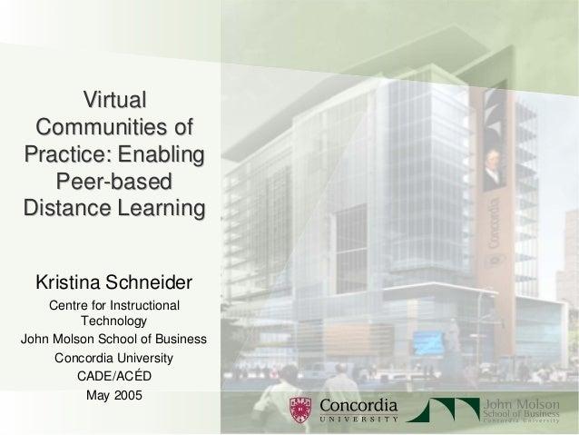 VirtualVirtual Communities ofCommunities of Practice: EnablingPractice: Enabling PeerPeer--basedbased Distance LearningDis...