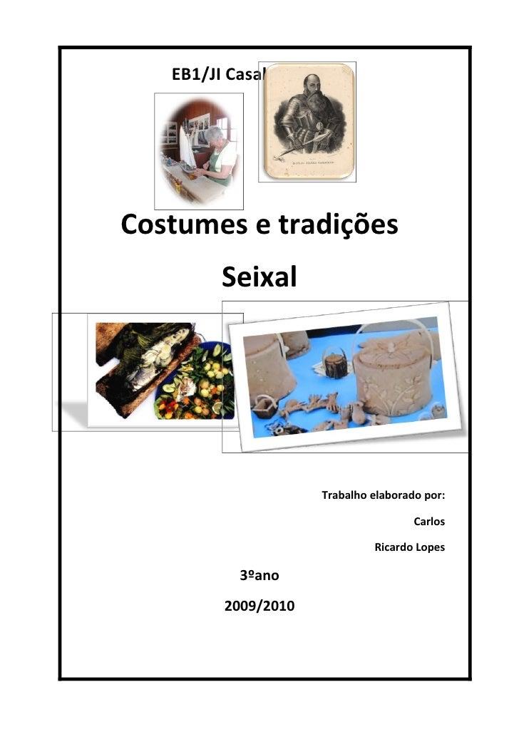 EB1/JI Casal do Marco     Costumes e tradições         Seixal                          Trabalho elaborado por:            ...