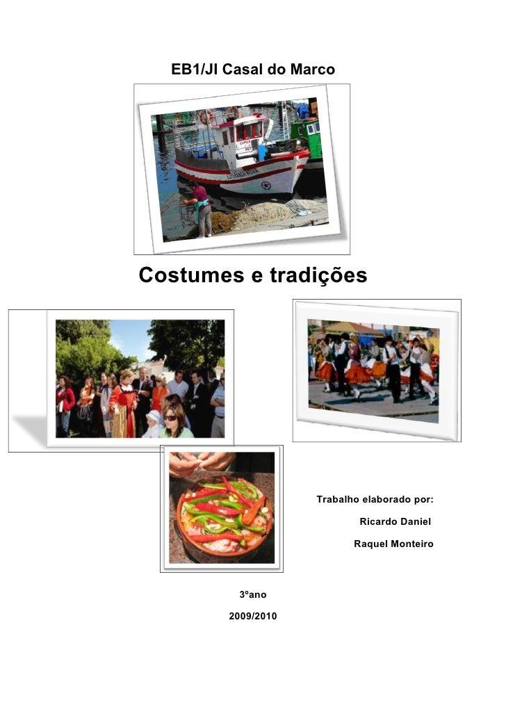 EB1/JI Casal do Marco     Costumes e tradições                          Trabalho elaborado por:                           ...