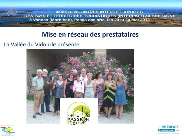 Mise en réseau des prestatairesLa Vallée du Vidourle présente