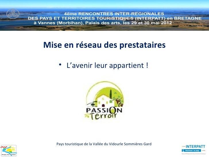 Mise en réseau des prestataires    • L'avenir leur appartient !   Pays touristique de la Vallée du Vidourle Sommières Gard