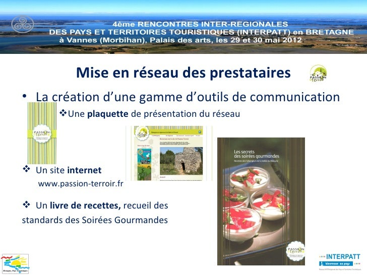Mise en réseau des prestataires• La création d'une gamme d'outils de communication        Une plaquette de présentation d...