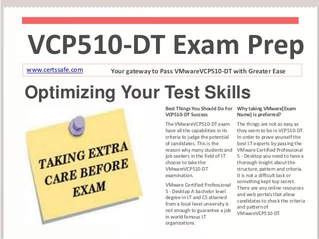 VCP510-DT Exam Prep  www.certssafe.com Your gateway to Pass VMwareVCP510-DT with Greater Ease  Optimizing Your Test Skills...