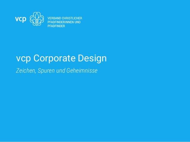 vcp Corporate Design Zeichen, Spuren und Geheimnisse