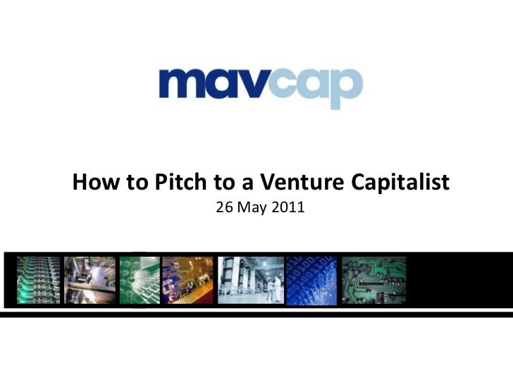 How to Pitch to a Venture Capitalist26 May 2011<br />