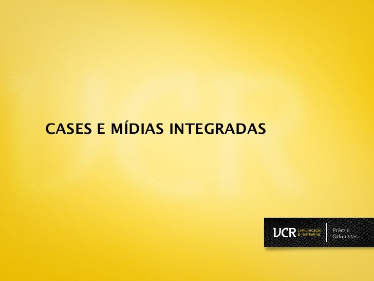 CASES E MÍDIAS INTEGRADAS                            Prêmio                            Colunistas