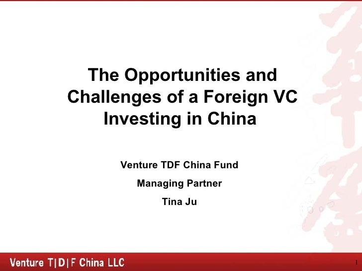 The Opportunities and Challenges of a Foreign VC Investing in China  Venture TDF China Fund Managing Partner Tina Ju