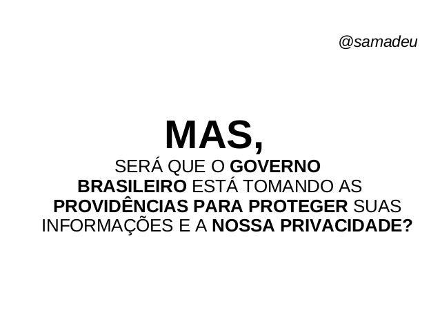 @samadeu UMA DAS PRINCIPAIS EMPRESAS QUE COLABORA E COLABOROU COM A ESPIONAGEM NORTE-AMERICANA FOI A MICROSOFT