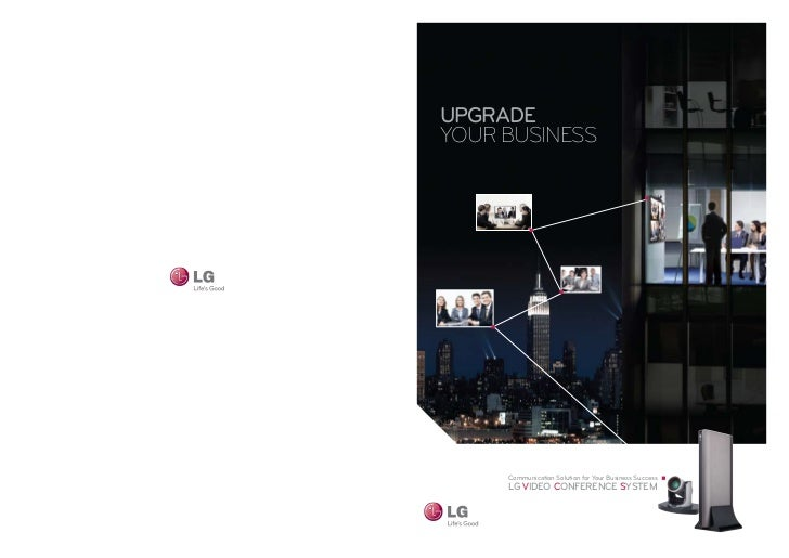 Upgrade    your business         Communication Solution for Your Business Success         LG VIDEO CONFERENCE SYSTEM1     ...