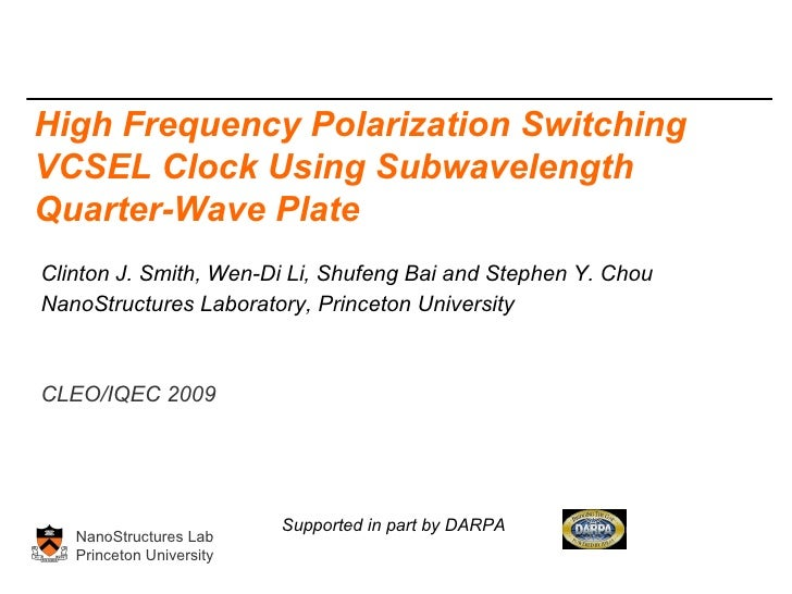 Clinton J. Smith, Wen-Di Li, Shufeng Bai and Stephen Y. Chou NanoStructures Laboratory, Princeton University CLEO/IQEC 200...