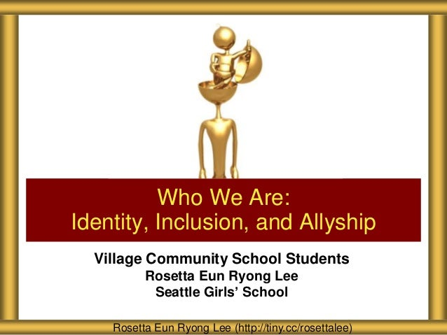 Village Community School Students Rosetta Eun Ryong Lee Seattle Girls' School Who We Are: Identity, Inclusion, and Allyshi...