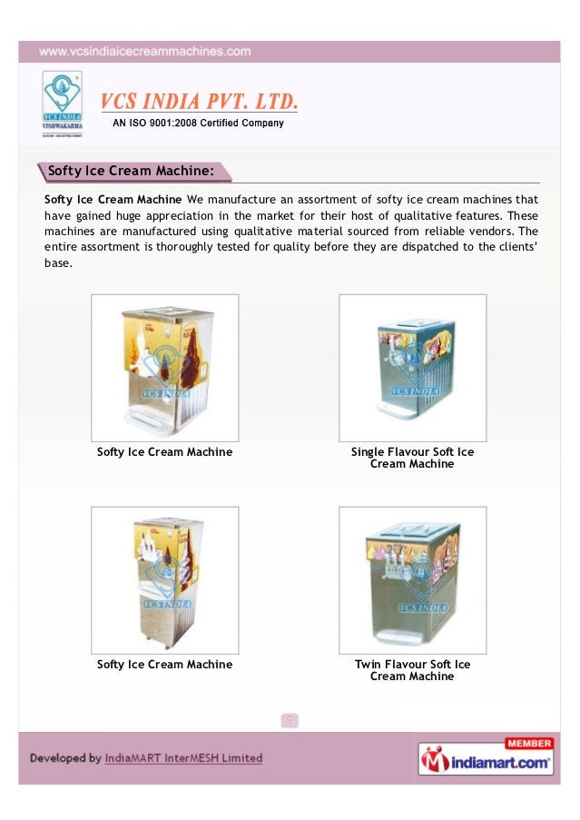 Softy Ice Cream Machine:Softy Ice Cream Machine We manufacture an assortment of softy ice cream machines thathave gained h...