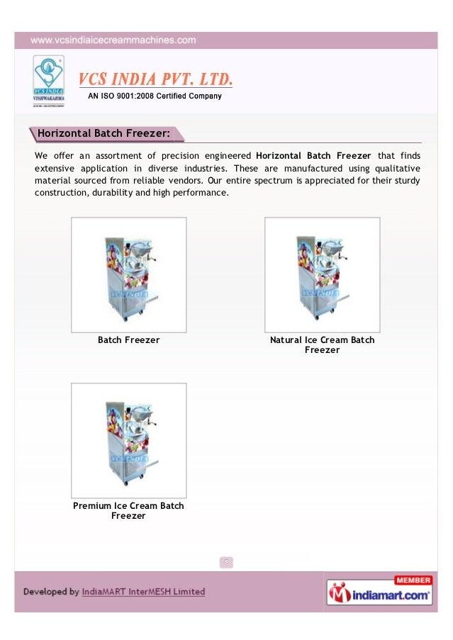 Horizontal Batch Freezer:We offer an assortment of precision engineered Horizontal Batch Freezer that findsextensive appli...