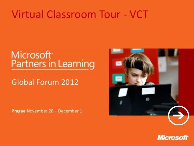 Virtual Classroom Tour - VCTGlobal Forum 2012Prague November 28 – December 1   Text