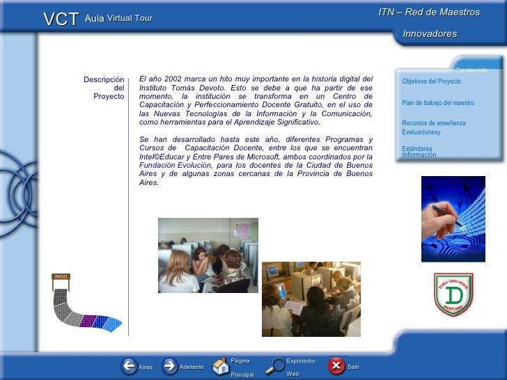 Descripción del Proyecto El año 2002 marca un hito muy importante en la historia digital del Instituto Tomás Devoto. Esto ...
