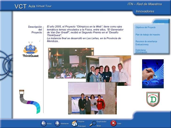 """Descripción del Proyecto El año 2005, el Proyecto """"Olímpicos en la Web"""": tiene como ejes temáticos temas vinculados a la F..."""