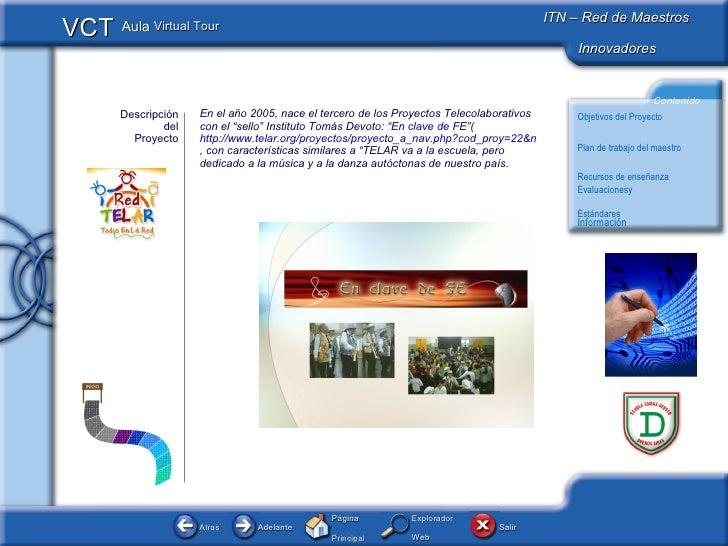 """Descripción del Proyecto En el año 2005,  nace el tercero de los Proyectos Telecolaborativos con el """"sello"""" Instituto Tomá..."""