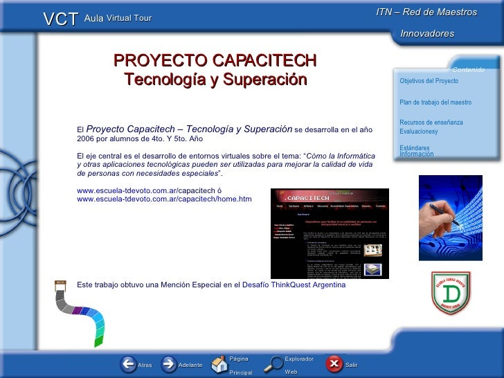 PROYECTO CAPACITECH Tecnología y Superación El  Proyecto Capacitech – Tecnología y Superación  se desarrolla en el año 200...