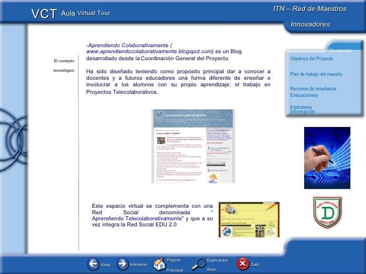 El contexto tecnológico <ul><li>Aprendiendo Colaborativamente ( www.aprendiendocolaborativamente.blogspot.com )   es un Bl...