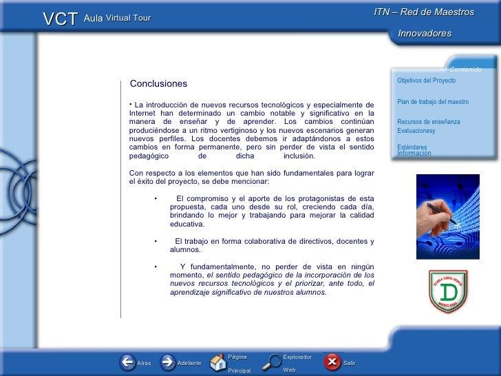 Conclusiones  <ul><li>La introducción de nuevos recursos tecnológicos y especialmente de Internet han determinado un cambi...