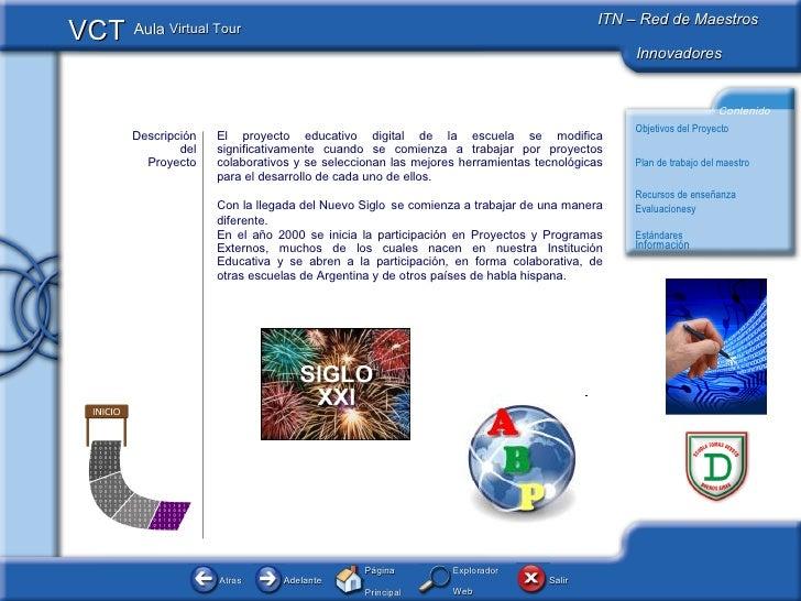 Descripción del Proyecto El proyecto educativo digital de la escuela se modifica significativamente cuando se comienza a t...