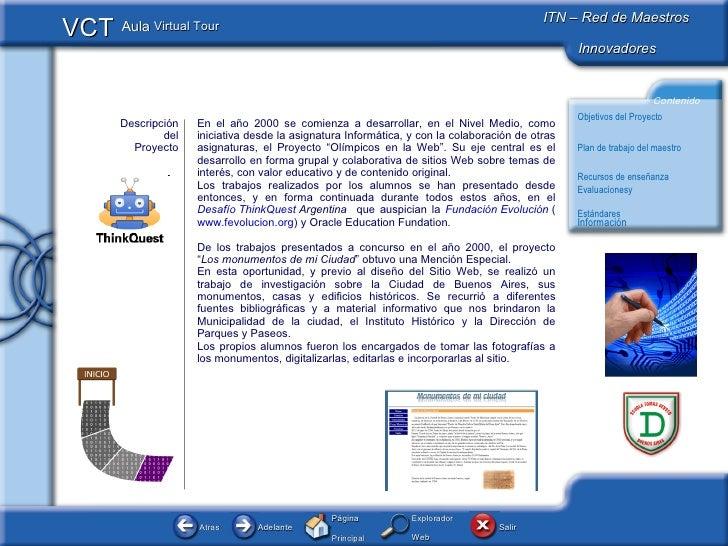 Descripción del Proyecto En el año 2000 se comienza a desarrollar, en el Nivel Medio, como iniciativa desde la asignatura ...
