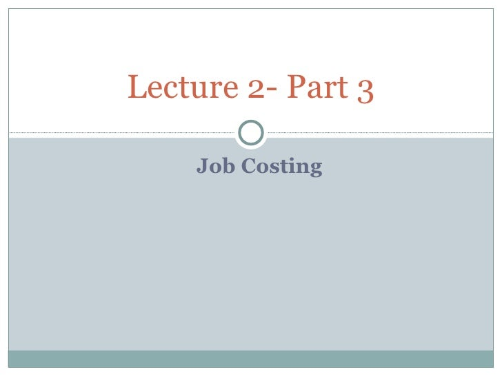 Job Costing Lecture 2- Part 3