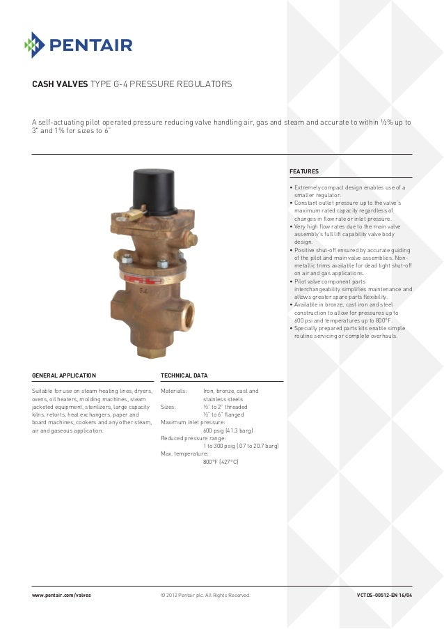 CASH VALVES TYPE G-4 PRESSURE REGULATORS A self-actuating pilot operated pressure reducing valve handling air, gas and ste...