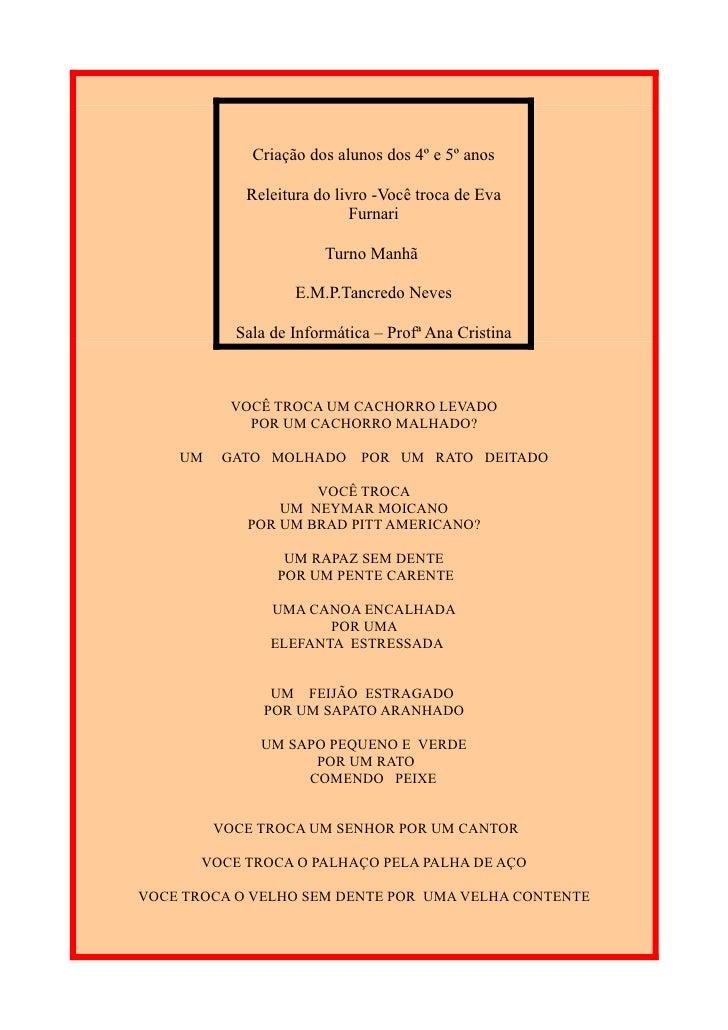 Criação dos alunos dos 4º e 5º anos            Releitura do livro -Você troca de Eva                           Furnari    ...