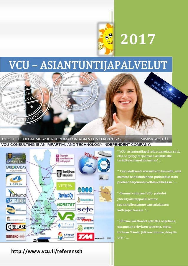 """http://www.vcu.fi/referenssit 2017 """" VCU- Asiantuntijapalvelut tunnetaan siitä, että se pystyy tarjoamaan asiakkaalle tark..."""