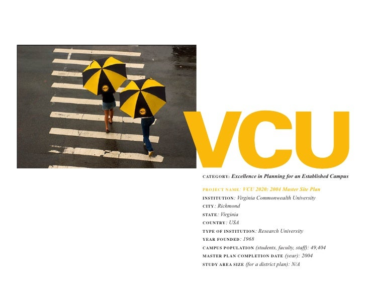 Excellence in Planning for an Established Campus Category:                   VCU 2020: 2004 Master Site Plan ProjeCt name:...