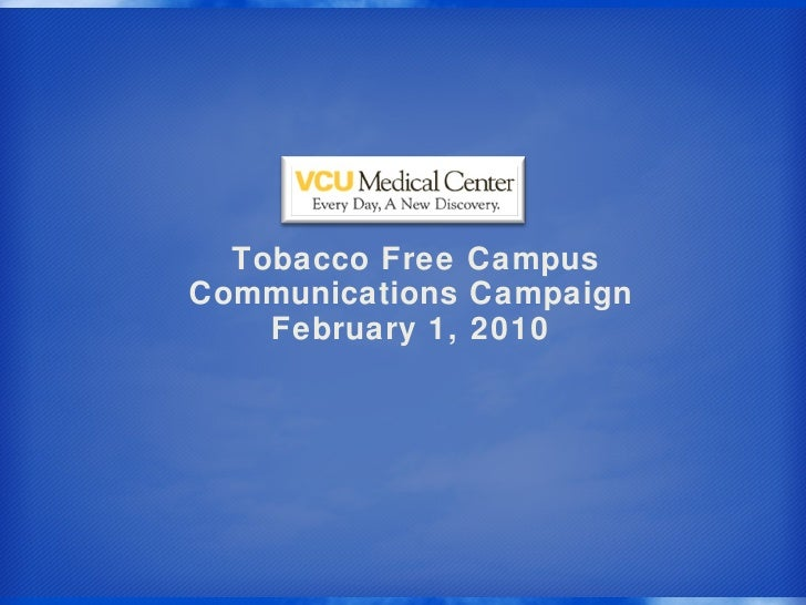 Tobacco Free Campus  Communications Campaign February 1, 2010