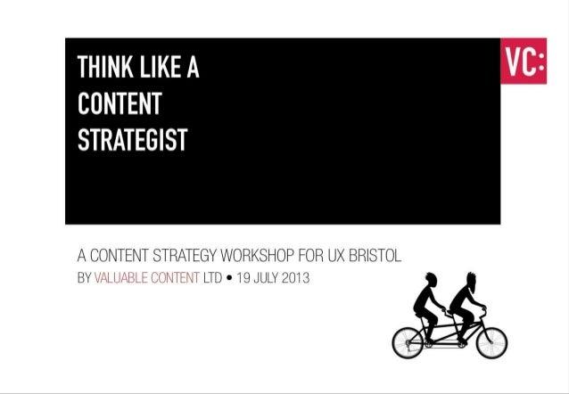 Valuable Content Content Strategy Workshop UXBristol 2013