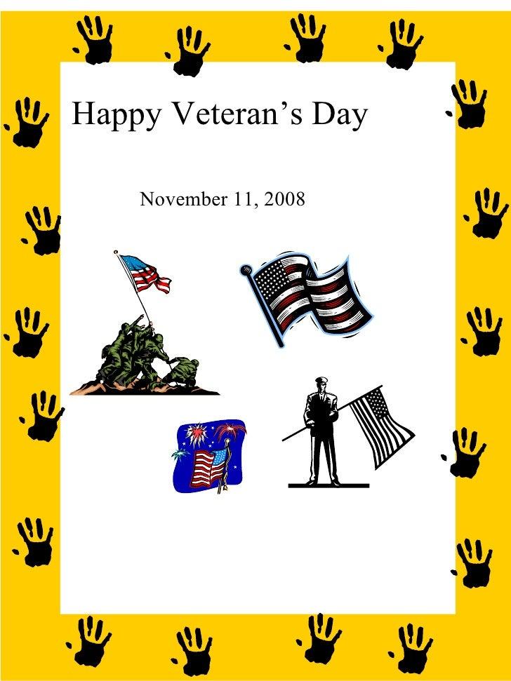 Happy Veteran's Day November 11, 2008