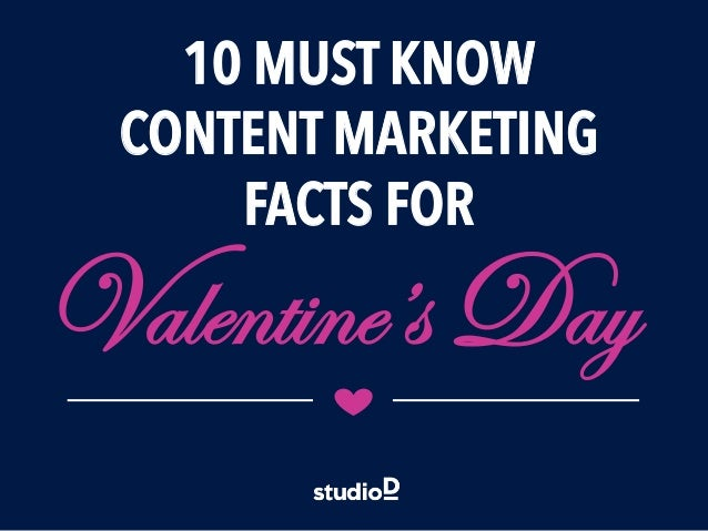 Valentine's Day 10 MUST KNOW CONTENT MARKETING FACTS FOR