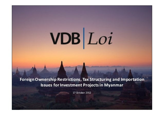 Foreign Ownership Restrictions, Tax Structuring and Importation          Issues for Investment Projects in Myanmar        ...