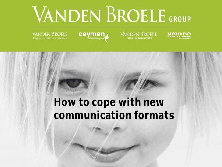 How to cope with new communication formats
