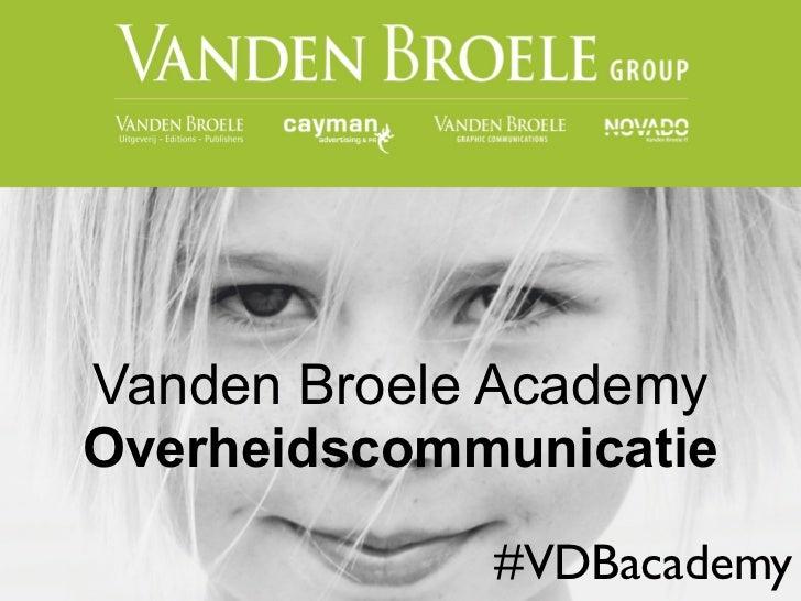 Vanden Broele AcademyOverheidscommunicatie             #VDBacademy