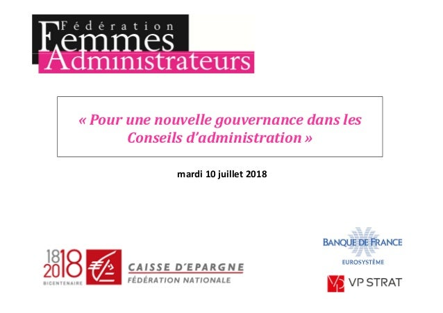 « Pourunenouvellegouvernancedansles Conseilsd'administration » mardi10juillet2018