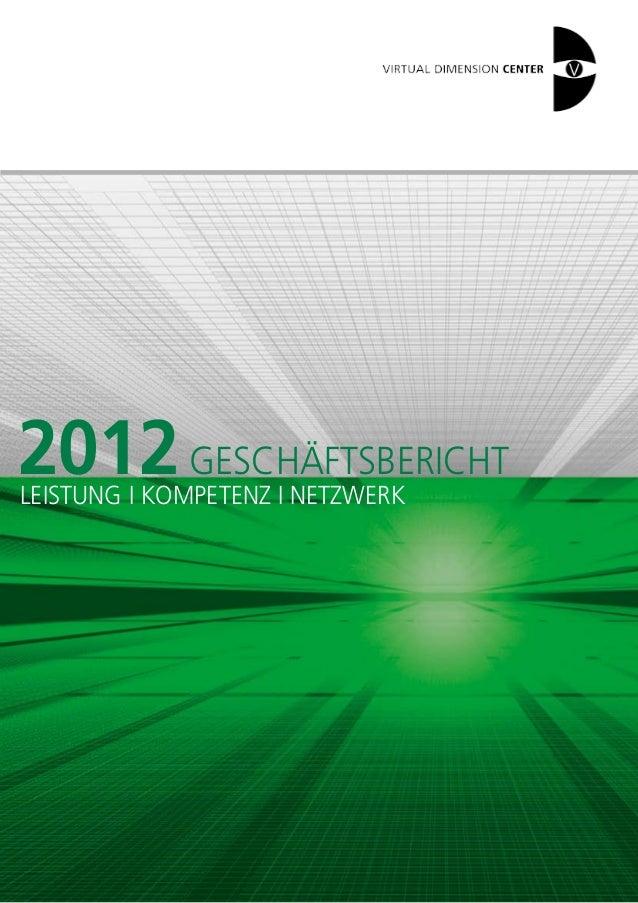 2012 GESCHÄFTSBERICHTLEISTUNG I KOMPETENZ I NETZWERK