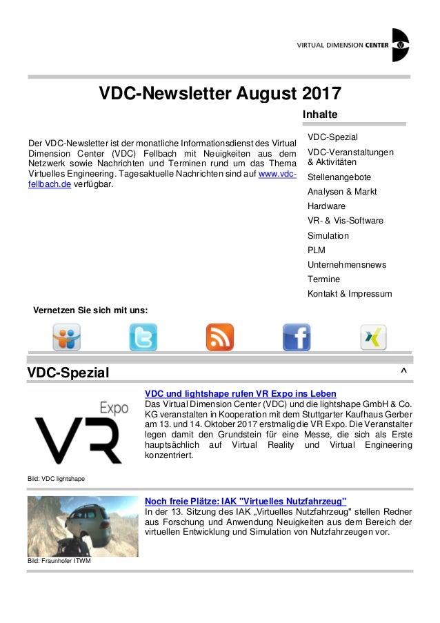 VDC-Newsletter August 2017 Der VDC-Newsletter ist der monatliche Informationsdienst des Virtual Dimension Center (VDC) Fel...