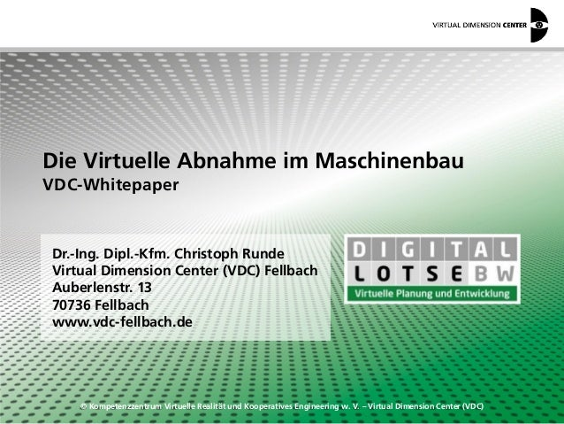 © Kompetenzzentrum Virtuelle Realität und Kooperatives Engineering w. V. – Virtual Dimension Center (VDC) Dr.-Ing. Dipl.-K...
