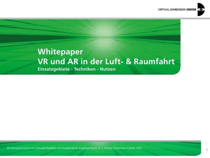 Whitepaper                       VR und AR in der Luft- & Raumfahrt                       Einsatzgebiete - Techniken - Nut...